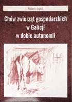Robert Lipelt: Chów zwierząt gospodarskich w Galicji w dobie autonomii.