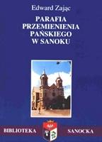 Edward Zając: Parafia Przemienienia Pańskiego w Sanoku