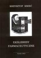 Krzysztof Kmieć: Ekslibrisy farmaceutyczne