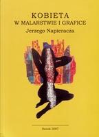Kobieta w malarstwie i grafice Jerzego Napieracza