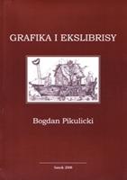Bogdan Pikulicki: Grafika i ekslibrisy