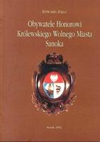 Edward Zając: Honorowi Obywatele Królewskiego Wolnego Miasta Sanoka