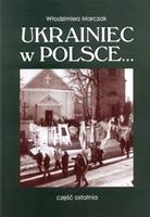 Włodzimierz Marczak: Ukrainiec w Polsce… część ostatnia