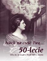 Niech na cześć Twą… - 50-lecie Chóru św. Cecylii