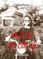 Czesława Kurasz: Niczego nie żałuję. Wspomnienia