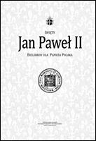 Jan Paweł II. Ekslibrisy dla Papieża Polaka.