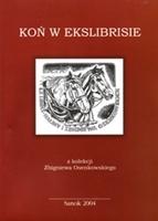 Koń w ekslibrisie – z kolekcji Zbigniewa Osenkowskiego