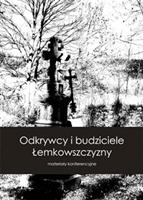 Odkrywcy i budziciele Łemkowszczyzny - materiały konferencyjne