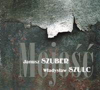 Janusz Szuber, Władysław Szulc: Mojość.