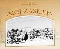 Anna Woźna: Mój Zasław