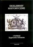 Ekslibrisy historyczne z kolekcji Zygmunta Gontarza.