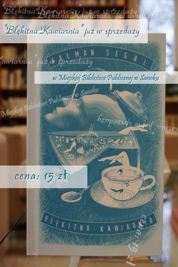 """""""Błękitna kawiarnia"""" Kalmana Segala – już w sprzedaży"""