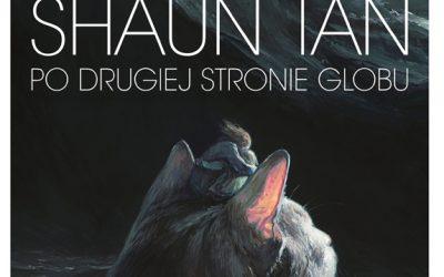 """""""Po drugiej stronie globu"""" – wystawa prac wyjątkowego artysty – Shauna Tana!"""